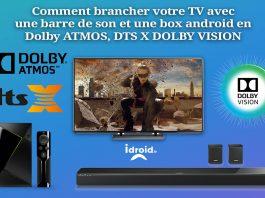 [Guide] Comment brancher une Box Android, une TV 4K et une Barre de son en Dolby ATMOS DTSX et Dolby VISION