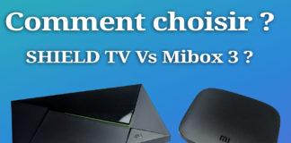 Mibox 3 Vs Nvidia Shield TV Comment choisir la meilleure box Android TV